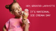 National Ice Cream Day In Greater Lafayette