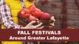 Fall Festivals Around Greater Lafayette