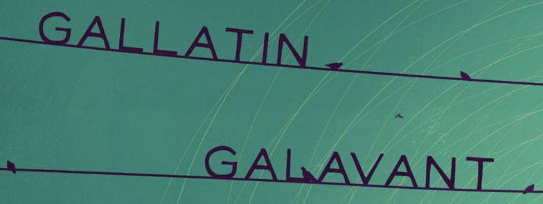 Gallatin Galavant