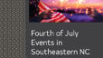 Fourth of July Events in Southeastern NC