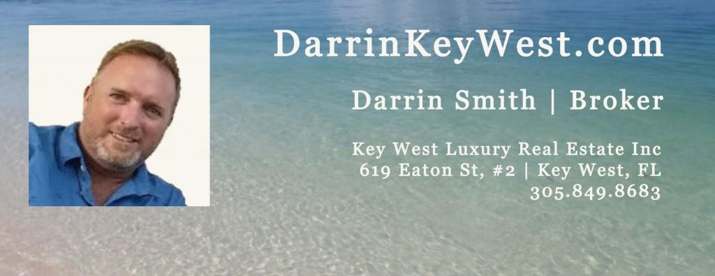 Darrin Smith   Key West Luxury Real Estate Inc   305.849.8683  Key West, FL   DarrinKeyWest.com