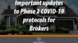Important updates to Phase 2 COVID-19 protocols for Brokers