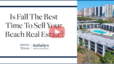 Is Fall the Best Time to Sell Your Beach Real Estate?