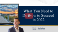 What You Need To Do Now To Succeed In 2022