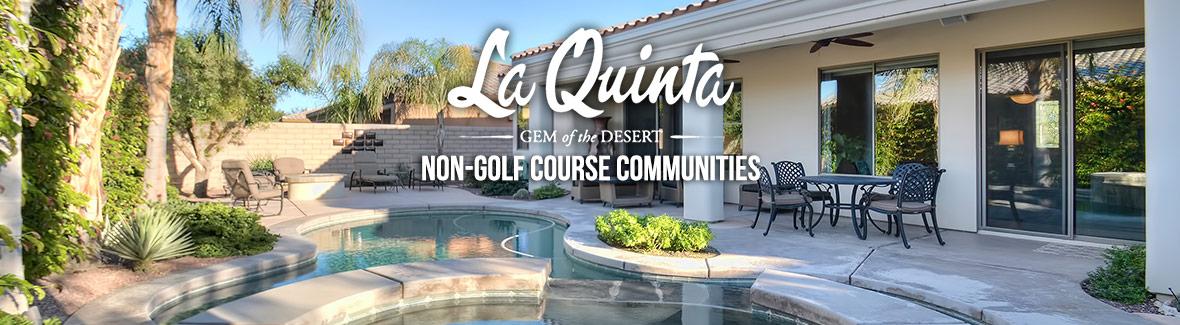 La Quinta Non-Golf Course Communities