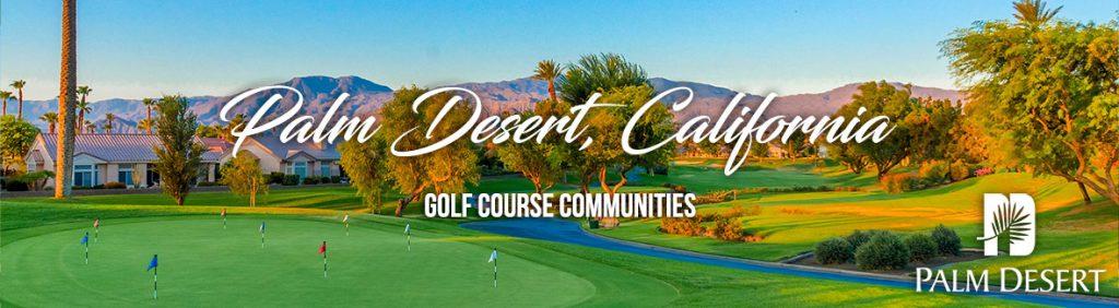 Palm Desert Golf Course Communities