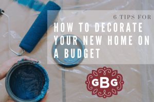 6 Tips for Decorating Your Home on a Budget