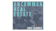 Announcing the Launch of the Uncommon Real Estate Podcast with Chris Craddock & Jeff Saferite!