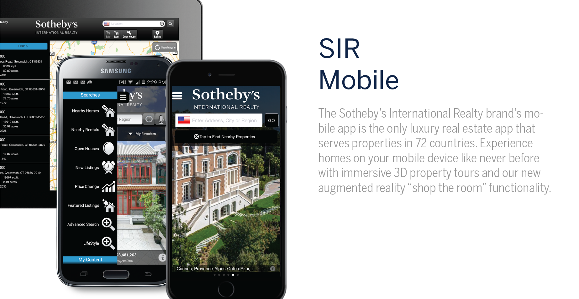 """SIR Mobile - The Sotheby's International Realty brand's mobile app is the only luxury real estate app that serves properties in 72 countries. Experience homes on your mobile device like never before with immersive 3D property tours and our new augmented reality """"shop the room"""" functionality. Download the mobile app here: Apple 