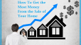 How to Get the Most Money from the Sale of Your House
