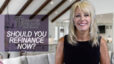 Is It Still a Good Time to Refinance?
