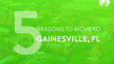 5 Reasons To Move To Gainesville, FL
