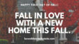 Fall in Love With A New Home This Fall
