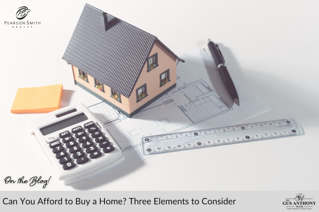 Can You Afford to Buy a Home? Three Elements to Consider