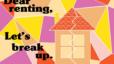 Dear renting, Let's break up…..