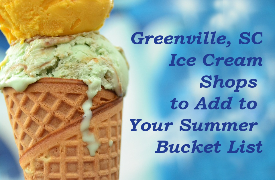 Greenville SC ice cream shops