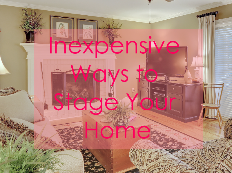 Inexpensive ways to stage your home