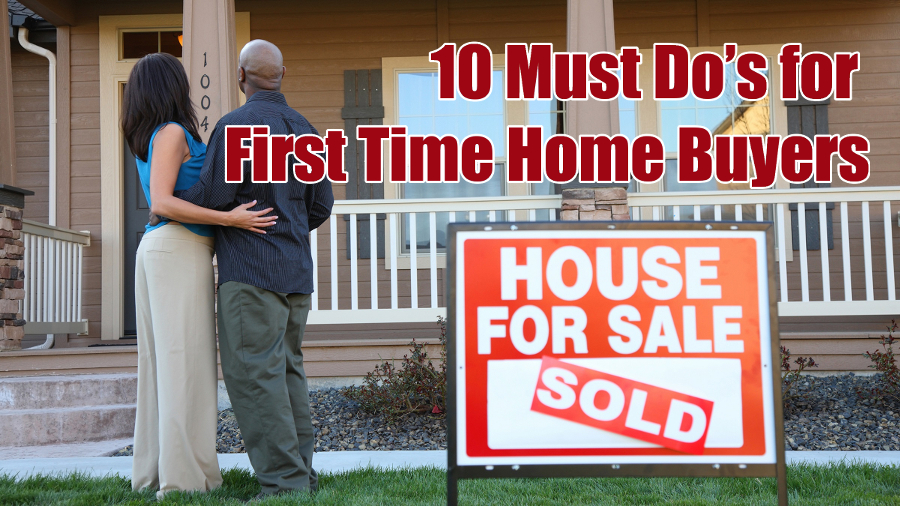 must do for first time home buyers