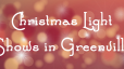 Christmas light shows in Greenville