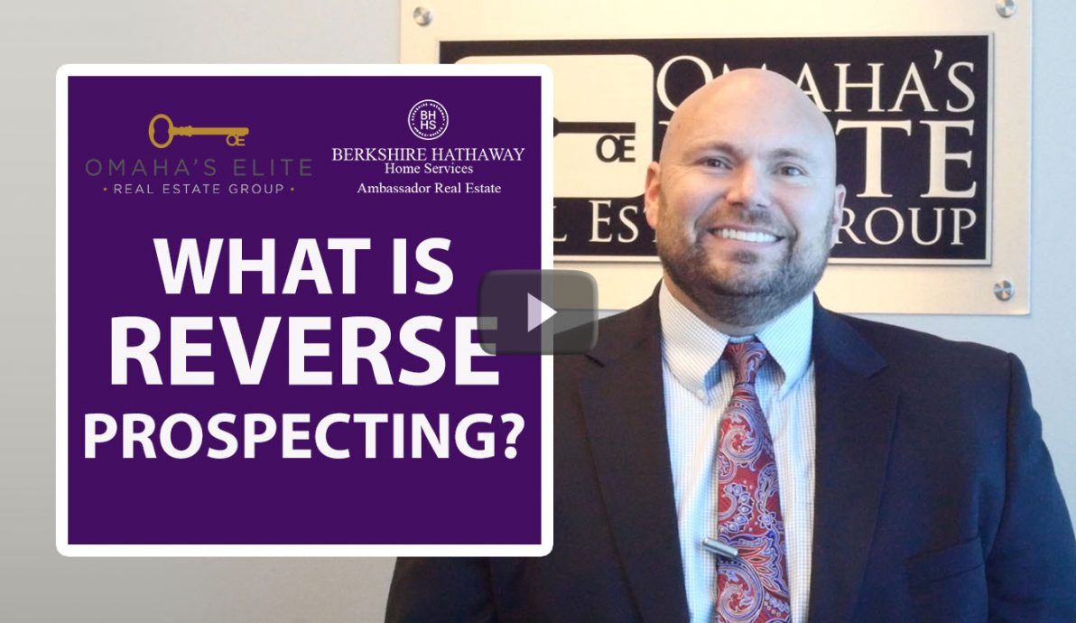 ArchivesHow Do We Use Reverse Prospecting?Omaha's Elite Real Estate