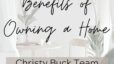 Benefits of Owning a Home | The Christy Buck Team