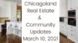 March 10, 2021: Chicagoland Real Estate Update