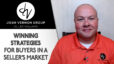 5 Strategies to Win as a Buyer in This Tough Market
