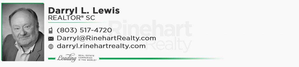 Darryl L. Lewis, REALTOR® SC Mobile: (803) 517-4720 Darryl@RinehartRealty.com darryl.rinehartrealty.com