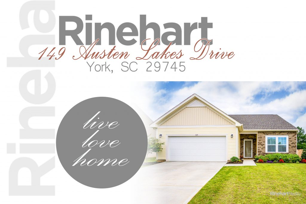 149 Austen Lakes Drive York, SC 29745 $180,000 Charming ranch home, immaculate, like new! Open floor plan. Minutes from downtown York and Lake Wylie. Close to desirable schools. Will not last!