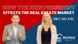 How the new President effects the Real Estate Market – Tom's Take #192