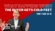 What happens when the buyer gets cold feet? – Tom's Take #218