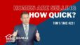 Homes are selling HOW quick? – Tom's Take #221