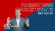 August 2021 Market Stats -Tom's Take #237
