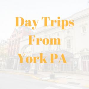 day-trips-york-pa