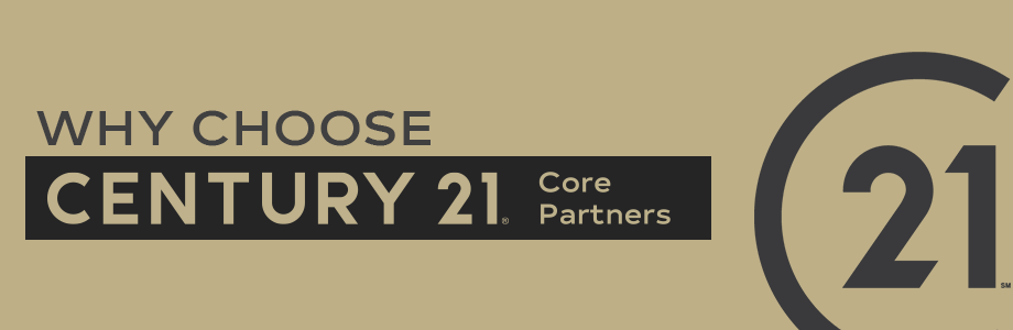 Why Choose Century 21 Core Partners