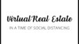 Virtual Real Estate In A Time Of Social Distancing