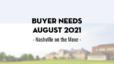 Buyer Needs | August 2021
