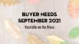 Buyer Needs | September 2021