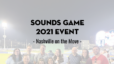 Sounds Game 2021 Event