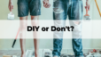 """Sometimes the """"Do"""" in DIY Means """"Don't"""""""