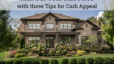 Max Our Your Sale Price with these Tips for Curb Appeal