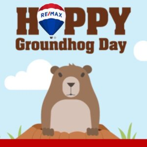 Groundhog Day RE/MAX Capitol Properties