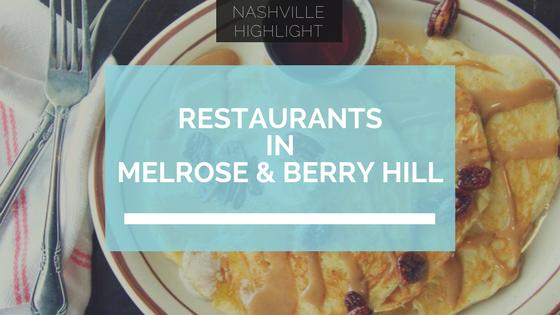 Restaurants Melrose Berry Hill Nashville Area Real Estate