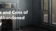 The Pros and Cons of Buying Abandoned Property