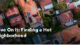Move On It: Finding a Hot Neighborhood