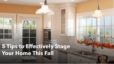 5 Tips to Effectively Stage Your Home This Fall