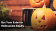 Get Your Exterior Halloween-Ready