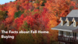 Facts about Fall Home Buying