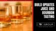 Vlog #6 | Build Updates, Juice and Bourbon Tasting