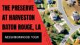The Preserve at Harveston Baton Rouge, LA | Neighborhood Tour